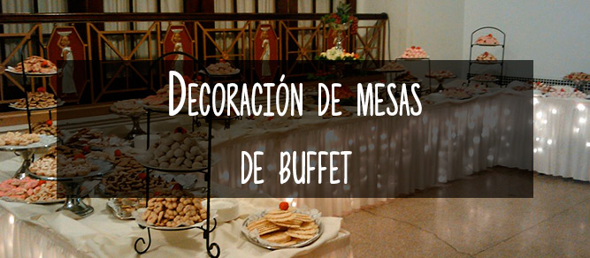 decoracion mesas buffet